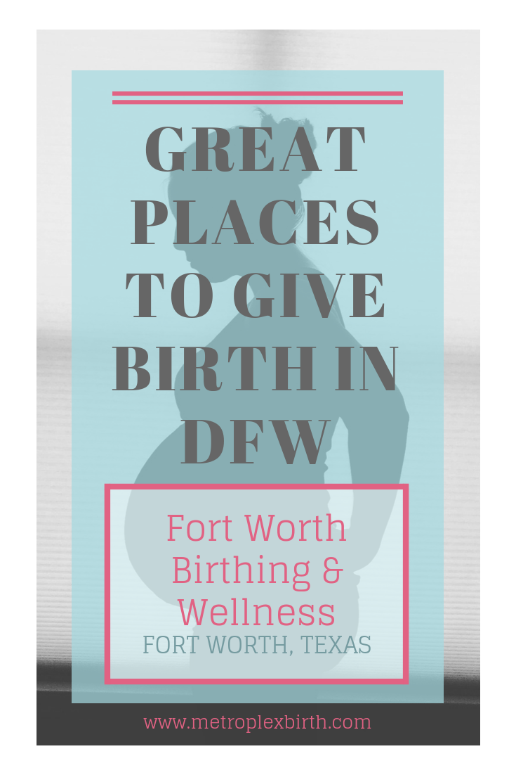 Great Places to Give Birth in DFW: Fort Worth Birthing & Wellness Center